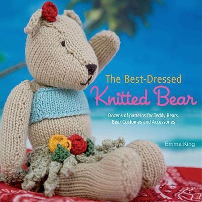 The Best Dressed Knitted Bear Dozens Of Patterns Wolle Amp
