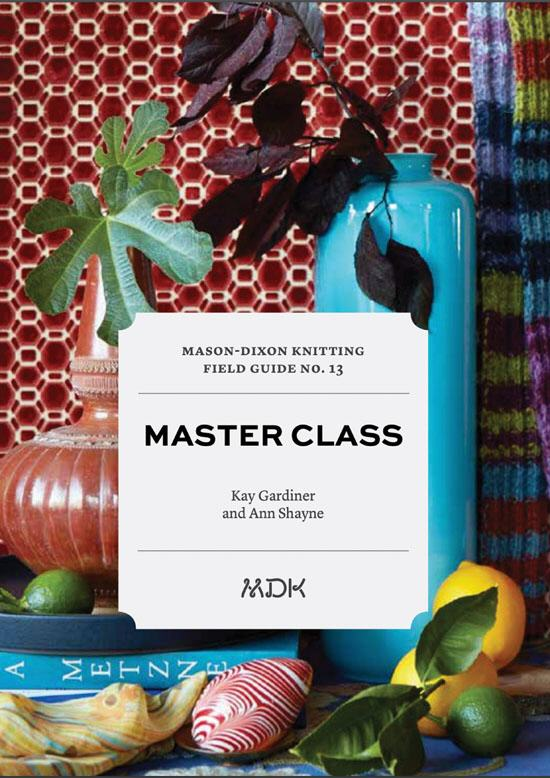 Mason-Dixon Knitting Field Guide No. 13 Master Cla