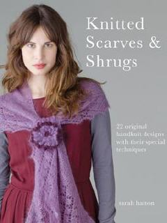 Knitted Scarves & Shrugs - Sarah Hatton